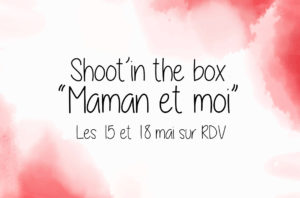"""Shoot'in the box """"Maman et Moi"""" à Saint-Maur des Fossés"""
