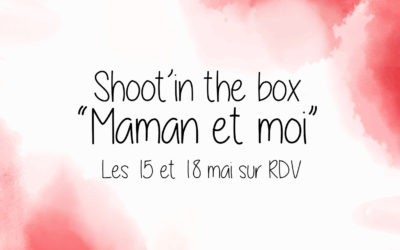 Shoot'in the box « Maman et Moi » à Saint-Maur des Fossés