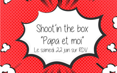 "Shoot'in the box ""Papa et Moi"" à Saint-Maur des Fossés"