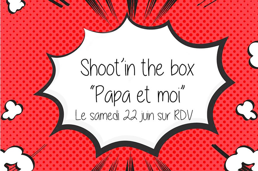 Shoot'in the box «Papa et Moi» à Saint-Maur des Fossés